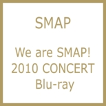 We are SMAP! 2010 CONCERT (Blu-ray)
