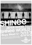 JAPAN ARENA TOUR SHINee WORLD 2013 -Boys Meet U-[First Press Limited Edition](2DVD+SPECIAL PHOTOBOOK)