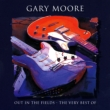 Out In The Fields -The Very Best Of Gary Moore