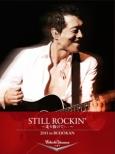 Still Rockin' �`���蔲���āE�E�E�` 2011 In Budokan