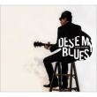 DES' E MY BLUES