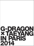 G-DRAGON X TAEYANG IN PARIS 2014 [First Press Limited Edition](DVD+PHOTOBOOK)