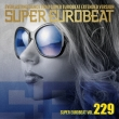 Super Eurobeat Vol.229 Extended Version