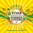 VIVA!!! SUMMER COVERS -Dancin' In The Round-