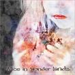 Alice In Wonder Landz.