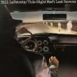 This Night Won't Last Forever: �܂͍��邾�� (Rmt) / Bill Labounty