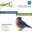 The Praying Mantis & The Bluebird : Bolotowsky(Fl)B.Anderson(P)etc