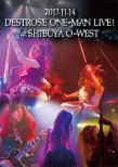 2013�N11��14�� DESTROSE ONE-MAN LIVE!! at Shibuya O-WEST