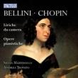 Bellini Liriche da Camera, Chopin Opere Pianistiche, etc : Martinelli(S)Trovato(P)