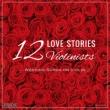 12 Love Stories �`Wedding Songs on Violin