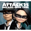 ATTACK25 (+DVD)[First Press Limited Edition]