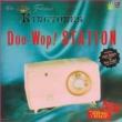 Doo-Wop Station/The Fabulous King Tones