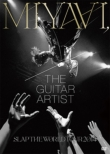 MIYAVI, the Guitar Artist-SLAP THE WORLD TOUR 2014-(DVD+Special Booklet)[First Press Limited Edition]