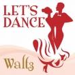 Let`s Dance<waltz>