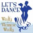 Let`s Dance<waltz/Viennese Waltz>