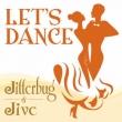 Let`s Dance<jitterbug/Jive>
