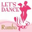 Let`s Dance<rumba>