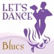 Let`s Dance<blues>