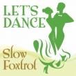 Let`s Dance<slow Foxtrot>