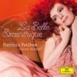 Patricia Petibon -La Belle Excentrique