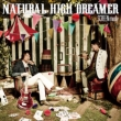 NATURAL HIGH DREAMER