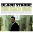 Godforsaken Roads / Black Strobe
