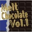 Melt Chocolate Vol.1