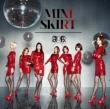 MINISKIRT [Type A ] (CD+DVD)
