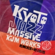 Kyoto Jazz Massive 20th Anniversary KJM WORKS-Remixes & Re-edits