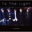 To The Light [First Press Limited Edition A](CD+DVD)