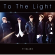 To The Light [First Press Limited Edition B](CD+DVD)