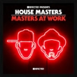 House Masters: Masters At Work