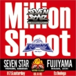 Million Shoot Yokohama Sen -Seven Star Vs Fujiyama-
