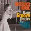 Horie Mitsuko Rare Groove Tracks