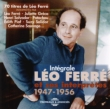 Integrale Leo Ferre Et Ses Interpretes 1947-1956