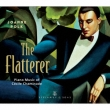 The Flatterer-piano Works: Joanne Polk