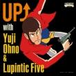 UP with Yuji Ohno&Lupintic Five