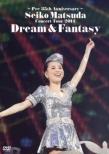 Pre 35th Anniversary Seiko Matsuda Concert Tour�@2014 Dream & Fantasy