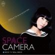 Space Camera C/W Rock N' Roll Drive