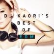 Dj Kaori`s Best Edm Mix