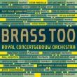 Brass Too : Royal Concertgebouw Brass +Hindemith : Masur / Royal Concertgebouw Orchestra (Hybrid)