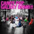 Candy Pop Galaxy Bomb !! / �L�Y�ipunky Rock !!