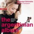 The Argentinian Album -Piazzolla, Ginastera, Golijov : C.Thompson / Amsterdam Sinfonietta (Hybrid)