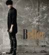 BETTER [First Press Limited Edition A] (CD+DVD)