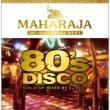 MAHARAJA 80's DISCO -30th Anniversay BEST-