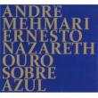 Ernesto Nazareth Ouro Sobre Azul