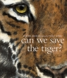 Can We Save The Tiger?(洋書)