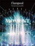 flumpool 5th Anniversary tour 2014 [MOMENT �qARENA SPECIAL�r at YOKOHAMA ARENA (Blu-ray)