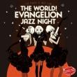 The World!Evangelion Jazz Night =the Tokyo 3 Jazz Club=