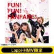 FUN! FUN! FANFARE! [Loppi HMV Limited (First Press Limited (CD+DVD)+Original Muffler Towel]